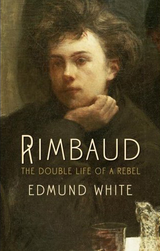 Rimbaud by Edmund White